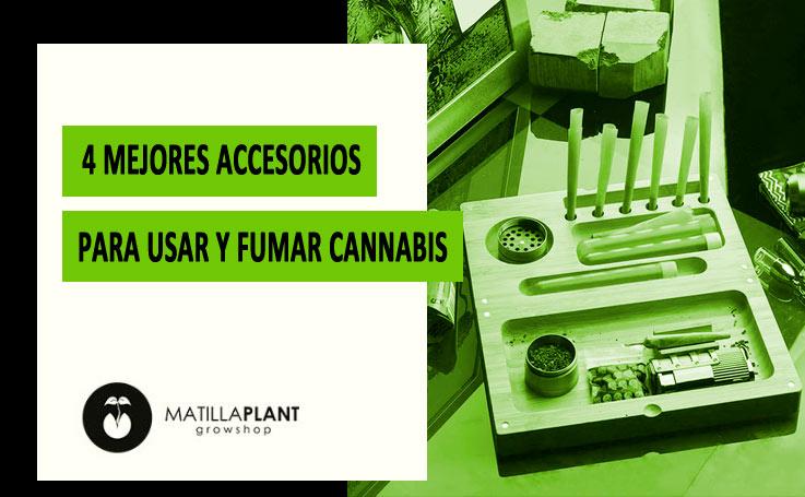 Los 4 mejores accesorios para usar y fumar Cannabis